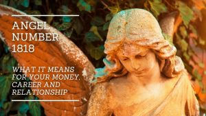 Angel Number 1818 - What it Means for Your Money, Career and Relationship
