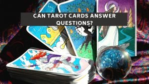 Can Tarot Cards Answer Questions