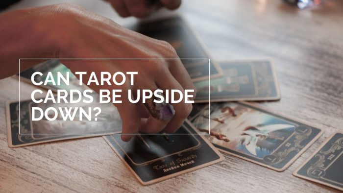Can Tarot Cards Be Upside Down