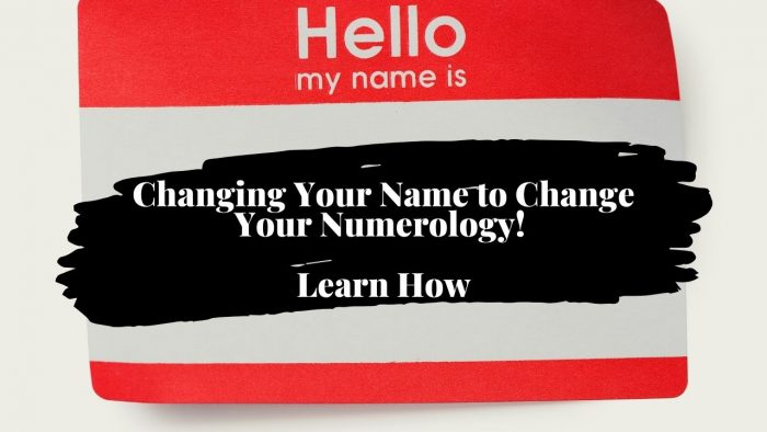 Changing Your Name to Change Your Numerology! Learn How
