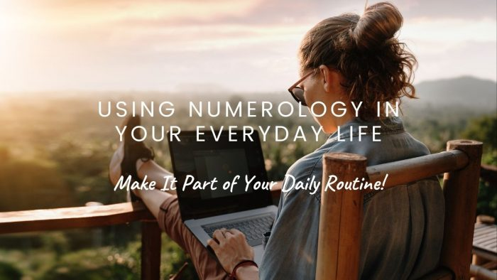 How to Use Numerology in Your Daily Life