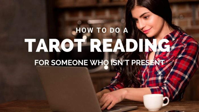 Conducting a Tarot Reading for Someone Who Isn't Present