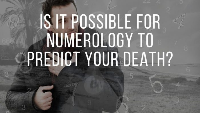 Is It Possible for Numerology to Predict Your Death