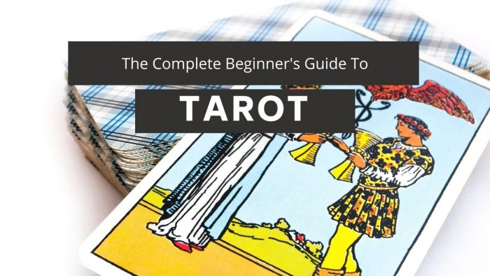 The Complete Beginner's Guide to Reading Tarot Cards