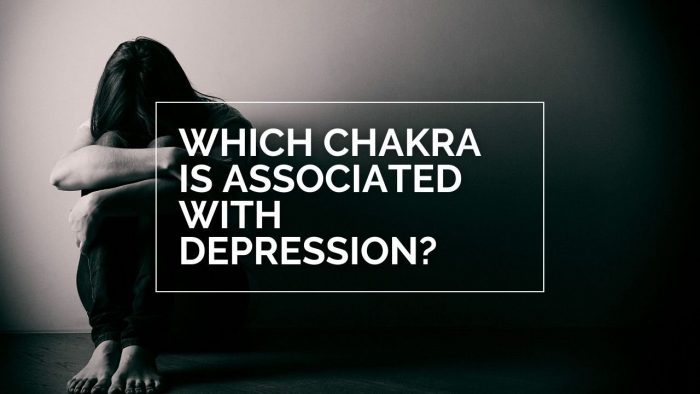 Which Chakra Is Associated With Depression