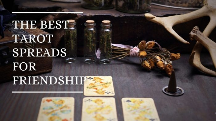 The Best Tarot Spreads for Friendship