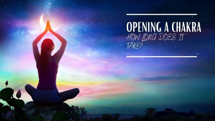 How Long Does It Take To Open a Chakra